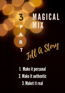 The Magical 3 part mix of telling a story